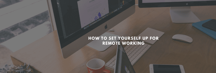 How to set yourself up for remote working